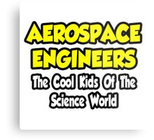 Aerospace Engineers .. Cool Kids of Science World Metal Print