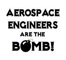 Aerospace Engineers Are The Bomb! Photographic Print