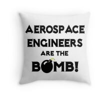 Aerospace Engineers Are The Bomb! Throw Pillow