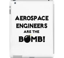 Aerospace Engineers Are The Bomb! iPad Case/Skin