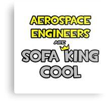 Aerospace Engineers Are Sofa King Cool Metal Print