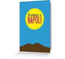 Ci vediamo a Napoli! - See you in Naples! Greeting Card