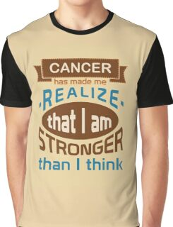 Cancer: I am stronger than I think Graphic T-Shirt