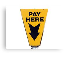 Pay here sign Canvas Print