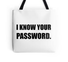 Know Your Password Tote Bag