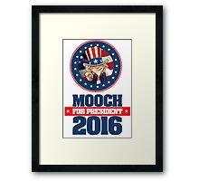 Mooch For President Framed Print