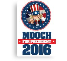 Mooch For President Canvas Print