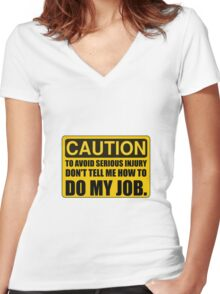 Tell Me How To Do My Job Women's Fitted V-Neck T-Shirt