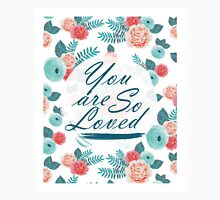 You Are So Loved Unisex T-Shirt