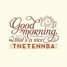 Tnetennba in the Morning by mustbethursday
