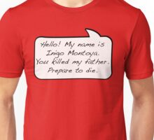 Hello, my name is inigo montoya you killed my father prepare to die - COMIC Unisex T-Shirt