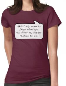 Hello, my name is inigo montoya you killed my father prepare to die - COMIC Womens Fitted T-Shirt