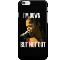 I'm down, Not out iPhone Case/Skin