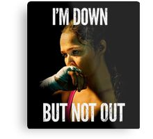 I'm down, Not out Metal Print
