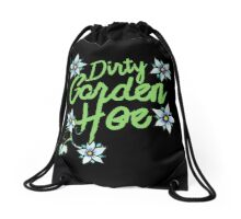 Dirty Garden HOE Drawstring Bag