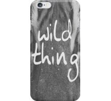 Wild Thing Text Print iPhone Case/Skin