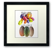 Game Of Thrones Dragon Eggs Funny Meme Season Premiere Your April VS My April Easter Eggs Winter is Coming Framed Print