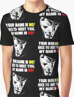 My Name is No song parody Graphic T-Shirt
