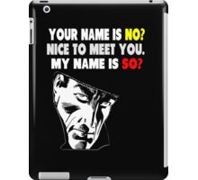 My Name is No song parody iPad Case/Skin
