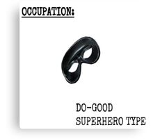 Occupation: Do Good SuperHero Type Canvas Print