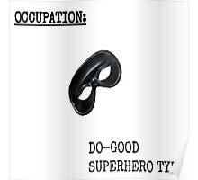 Occupation: Do Good SuperHero Type Poster