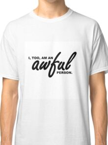 Awful Person Classic T-Shirt