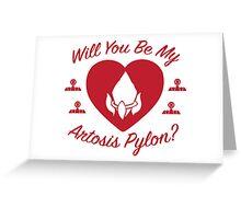 Will you be my Artosis Pylon? Greeting Card