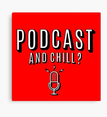 PodCast and Chill Canvas Print