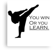 You win or you learn Canvas Print