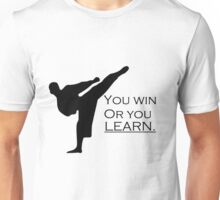 You win or you learn Unisex T-Shirt