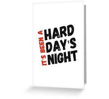 Hard Day's Night  Greeting Card