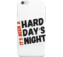 Hard Day's Night  iPhone Case/Skin