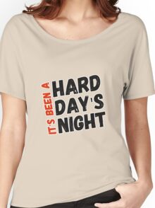 Hard Day's Night  Women's Relaxed Fit T-Shirt