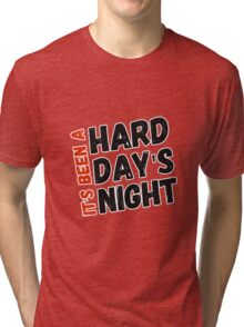 Hard Day's Night  Tri-blend T-Shirt