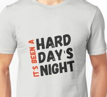 Hard Day's Night  Unisex T-Shirt