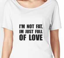 Full Of Love Women's Relaxed Fit T-Shirt