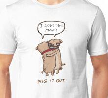 Pug it out Unisex T-Shirt