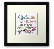 A Mother Is Like A Flower Framed Print