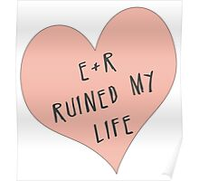 E/R ruined my life Poster