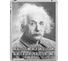 "Albert Einstein Quote ""Reality is an illusion"" iPad Case/Skin"
