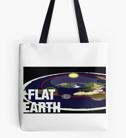 Is the earth flat flat earth Tote Bag