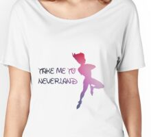 Take Me To Neverland  Women's Relaxed Fit T-Shirt