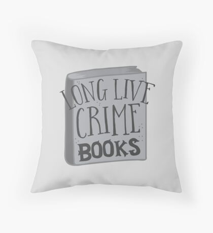 LONG LIVE Crime books! Throw Pillow