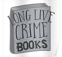 LONG LIVE Crime books! Poster