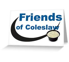 Friends of Coleslaw Greeting Card