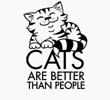 Cats Are Better Than People Unisex T-Shirt