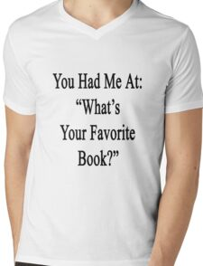 "You Had Me At: ""What's Your Favorite Book?""  T-Shirt"