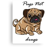 pugs not drugs Canvas Print