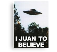 I Juan to believe Canvas Print