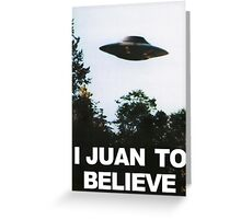I Juan to believe Greeting Card